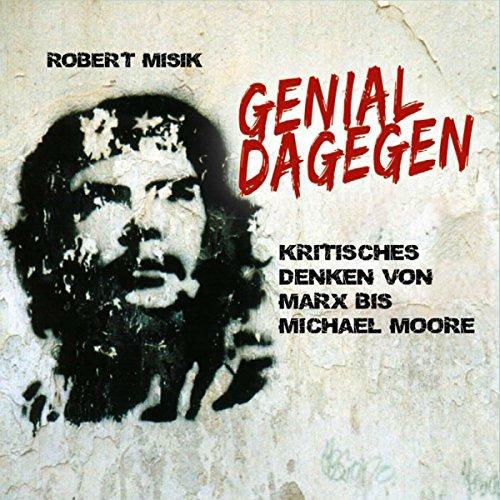Genial Dagegen: Kritisches Denken von Marx bis Michael Moore Titelbild
