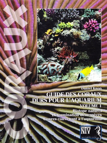 GUIDE DES CORAUX DURS VOL.1