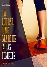 La course, une marche à pas comptés (French Edition)