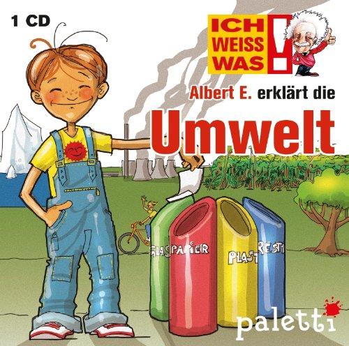 Ich weiss was! Albert E. erklärt die Umwelt Kinder Wissens CD Hörbuch