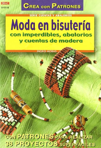 Serie Abalorios nº 18. MODA EN BISUTERÍA CON IMPERDIBLES, ABALORIOS Y CUENTAS...