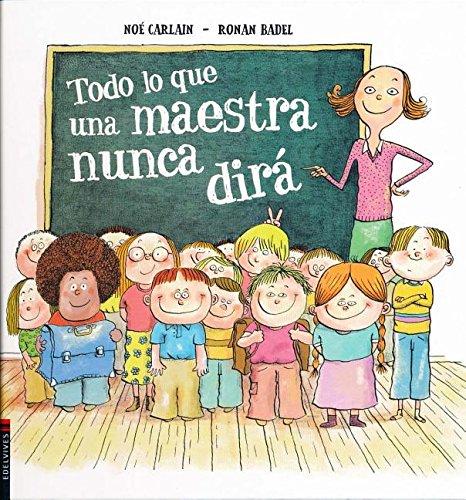 Lo que una maestra nunca te dirá (Álbumes infantiles) - 9788414010280 (Álbumes ilustrados)