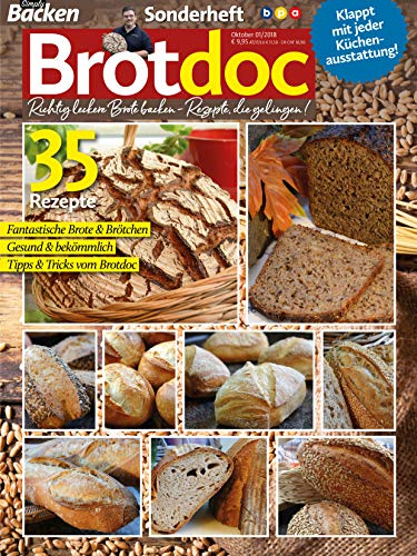 Simply Backen - Sonderheft - BrotDoc: Richtig leckere Brote backen - Rezepte, die gelingen!