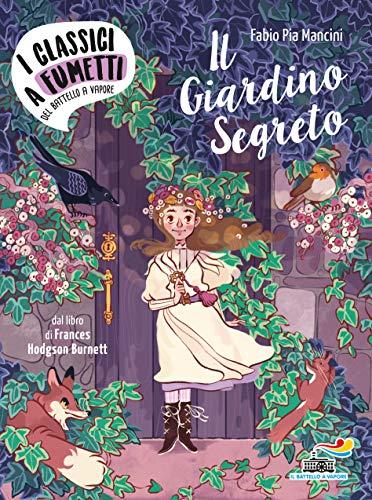 Il giardino segreto di Frances Hodgson Burnett. Ediz. a colori