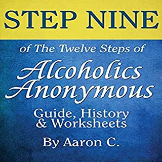 Step Nine of the Twelve Steps of Alcoholics Anonymous: Guide & History cover art