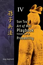 Volume 4: Sun Tzu's Art of War Playbook - Probability (Sun Tzu's Art of War Rule Book)