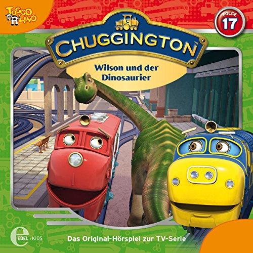 Wilson und der Dinosaurier (Chuggington 17) Titelbild