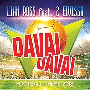 Davai Davai (Football Theme 2018) (feat. 2 Eivissa)
