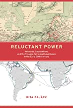 Reluctant Power: Networks, Corporations, and the Struggle for Global Governance in the Early 20th Century (Information Policy)