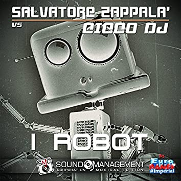 I Robot (Euro Dance #Imperial)