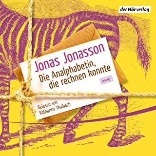 Die Analphabetin, die rechnen konnte                   Autor:                                                                                                                                 Jonas Jonasson                               Sprecher:                                                                                                                                 Katharina Thalbach                      Spieldauer: 7 Std. und 59 Min.     136 Bewertungen     Gesamt 4,2