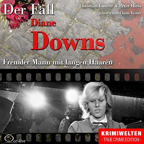 Fremder Mann mit langen Haaren - Der Fall Diane Downs Titelbild