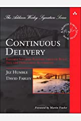 Continuous Delivery: Reliable Software Releases through Build, Test, and Deployment Automation (Addison-Wesley Signature Series (Fowler)) (English Edition) Format Kindle