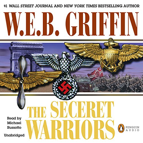 The Secret Warriors     A Men at War Novel, Book 2              By:                                                                                                                                 W. E. B. Griffin                               Narrated by:                                                                                                                                 Michael Russotto                      Length: 11 hrs and 46 mins     262 ratings     Overall 4.4