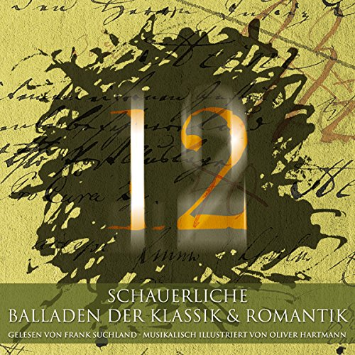12 schauerliche Balladen der Klassik & Romantik audiobook cover art