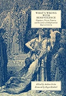 What's Wrong with Benevolence: Happiness, Private Property, andthe Limits of Enlightenment