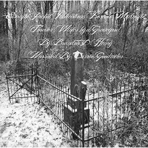 Couverture de StraightJacket Publications Presents Midnight Forever: Winter by a Graveyard