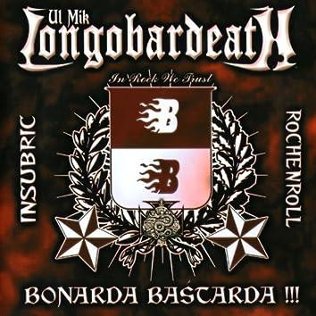Longobardeath, Bonarda Bastarda !!! (Insubric, Rochenroll)
