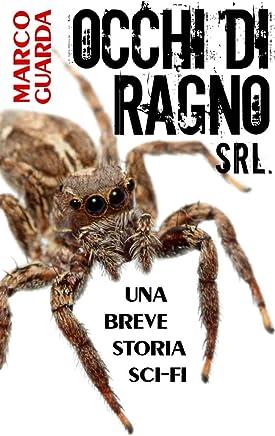 Occhi di Ragno Srl. (Storie Sci-Fi Vol. 6)