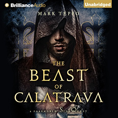 The Beast of Calatrava     A Foreworld SideQuest              By:                                                                                                                                 Mark Teppo                               Narrated by:                                                                                                                                 Luke Daniels                      Length: 3 hrs and 36 mins     Not rated yet     Overall 0.0