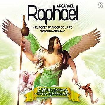 Arcangel Raphael y el Poder Sanador de la Fe - Sanacion Angelical