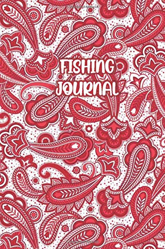 FISHING JOURNAL: Paisley Red / White Cover- Fisherman Notebook To Track Record Fishing Trip Experiences (Duration Weather Location GPS Moon, Fish Caught, Bait/Lure, Weight Length and Other Notes)
