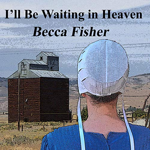 I'll Be Waiting in Heaven cover art