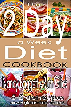 The 2 Day a Week Diet Cookbook: (5-2 Diet Recipes with Gluten-Free Options) by [Nancy Baggett, Ruth Glick]