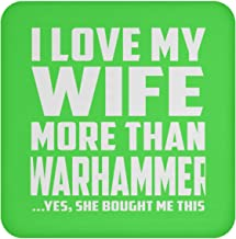 I Love My Wife More Than Warhammer - Drink Coaster Non-Slip Non-Skid Cork Mat - Fun-ny Husband Him Men Man He from Wife Kelly Mother's Father's Day Birthday Anniversary