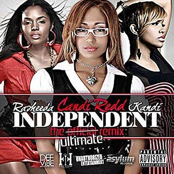 Independent (The Ultimate Remix) (feat. Rasheeda & Kandi)