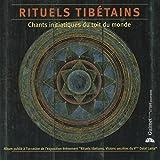 Rituels Tibétains: Chants initiatiques du toît du monde