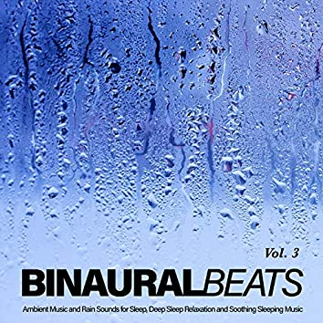Binaural Beats: Ambient Music & Rain Sounds for Sleep, Deep Relaxation & Sleeping Music, Vol. 3