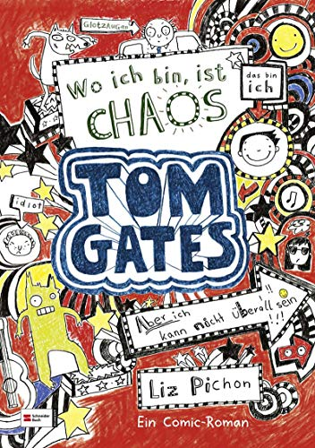 Tom Gates, Band 01: Wo ich bin, ist Chaos - aber ich kann nicht überall sein