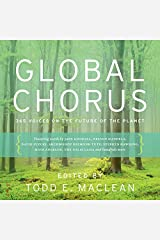 Global Chorus: 365 Voices on the Future of the Planet Kindle Edition