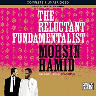 The Reluctant Fundamentalist                   By:                                                                                                                                 Mohsin Hamid                               Narrated by:                                                                                                                                 Satya Bhabha                      Length: 4 hrs and 41 mins     20 ratings     Overall 3.9