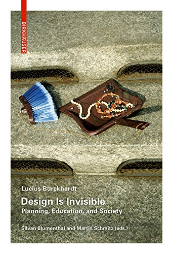 Design Is Invisible: Planning, Education, and Society (English Edition)