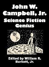 John W. Campbell, Jr.: Science Fiction Genius