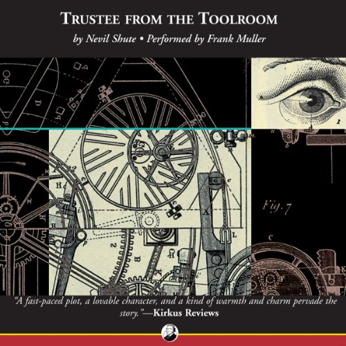 Trustee from the Toolroom                   By:                                                                                                                                 Nevil Shute                               Narrated by:                                                                                                                                 Frank Muller                      Length: 8 hrs and 31 mins     1,744 ratings     Overall 4.5