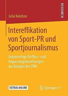 Intereffikation von Sport-PR und Sportjournalismus: Gegenseitige Einfluss- und Anpassungsbeziehungen am Beispiel der DTM (German Edition)