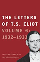 The Letters of T. S. Eliot: Volume 6: 1932 1933: Volume 6: 1932 1933