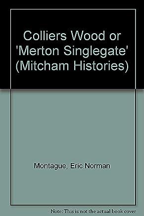 Colliers Wood or Merton Singlegate