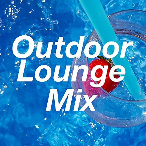 Outdoor Lounge Mix: Pool Float Lounge Music, River Lounge, Ultimate Dog Lounge