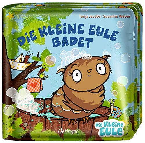 Die kleine Eule badet: Mein Badebuch (Die kleine Eule und ihre Freunde)