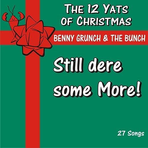 The 12 Yats Of Christmas By Benny Grunch The Bunch On Amazon Music Amazon Com