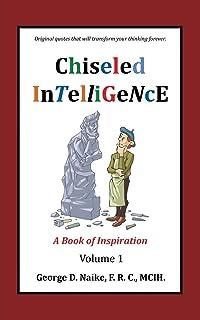 Chiseled Intelligence: A Book of Inspiration Volume 1