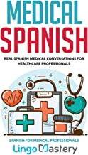 Medical Spanish: Real Spanish Medical Conversations for Healthcare Professionals (Spanish..