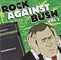 Rock Against Bush Vol.1 by Various Artists (2004-04-19)