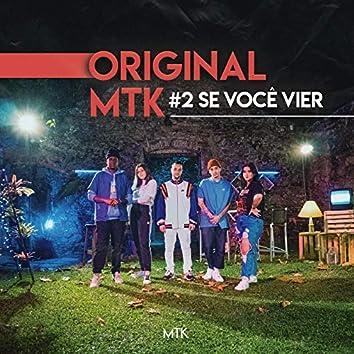 Original MTK #2 - Se Você Vier