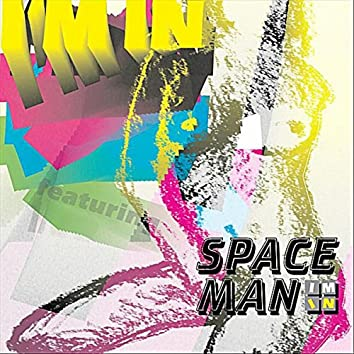 """""""I'm In"""" feat. Spaceman"""