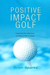 """Positive Impact Golf: Eingearbeitet Die Weltberühmte """"Dans du Golf"""" Bewegung"""